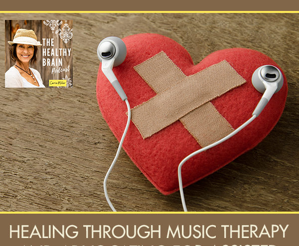 HBP 27 | Healing Through Music Therapy